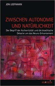 dissertation, leefmann, autonomie, natürlichkeit, authentizität., neuro-enhancement